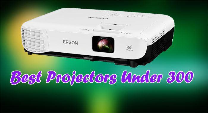Best Projectors Under 300