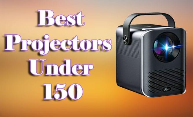 Best Projectors Under 150
